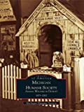 Michigan Humane Society: Animal Welfare in Detroit, 1877-2002 (Images of America)