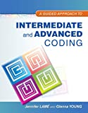 Guided Approach to Intermediate and Advanced Coding, A Plus NEW MyHealthProfessionsLab with Pearson eText -- Access Card Package (MyHealthProfessionsLab Series)