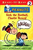 Kick the Football, Charlie Brown!, Charles M. Schulz, 0689845944