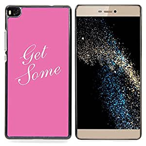 """For Huawei Ascend P8 (Not for P8 Lite) Case , Get Some Caligrafía texto Rosa Blanco"""" - Diseño Patrón Teléfono Caso Cubierta Case Bumper Duro Protección Case Cover Funda"""