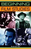 img - for Beginning Film Studies (Beginnings) [Paperback] [2008] (Author) Andrew Dix book / textbook / text book