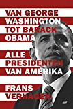 Alle presidenten: van George Washington tot Barack Obama