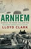 Arnhem by Lloyd Clark front cover