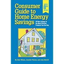 Consumer Guide to Home Energy Savings: All New Listings of the Most Efficient Products