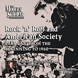 The Modern Scholar: Rock 'n' Roll and American Society: Part One