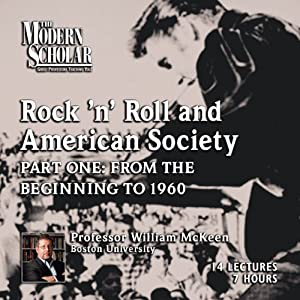 The Modern Scholar: Rock 'n' Roll and American Society: Part One Lecture