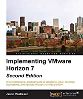 Implementing VMware Horizon 7, 2nd Edition Front Cover