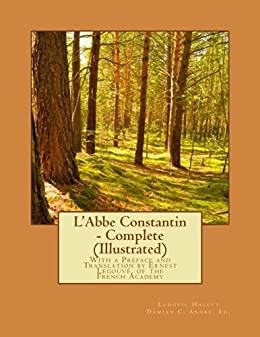 L'Abbe Constantin - Complete (Illustrated) - Kindle edition by Ludovic Halevy, Damian Andre