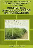 img - for Cultivo del Esparrago Verde En Invernadero (Spanish Edition) book / textbook / text book