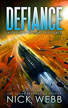 Defiance: Book 5 of the Legacy Fleet Series by [Webb, Nick]