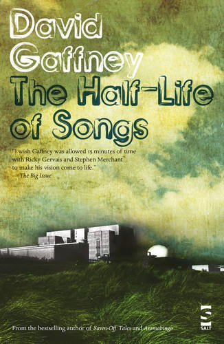 The Half-Life of Songs (Salt Modern Fiction) David Gaffney