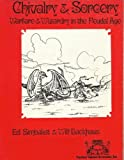 img - for Chivalry & Sorcery: Warfare & Wizardry in the Feudal Age (1st Edition) book / textbook / text book