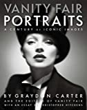 Vanity Fair Portraits: A Century of Iconic Images by Carter, Graydon, Hitchens, Christopher (2008) Hardcover