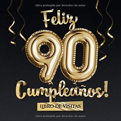 Feliz 90 Cumpleaños - Libro de visitas: Decoración para el ...