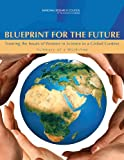 Blueprint for the Future : Framing the Issues of Women in Science in a Global Context: Summary of a Workshop, Committee on Status and Participation of Women in STEM Disciplines and Careers and Policy and Global Affairs, 0309225191