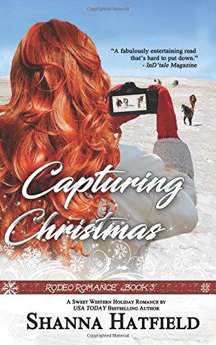 Capturing Christmas: Sweet Western Holiday Romance (Rodeo Romance) (Volume 3)