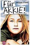 Für Akkie!: Roman