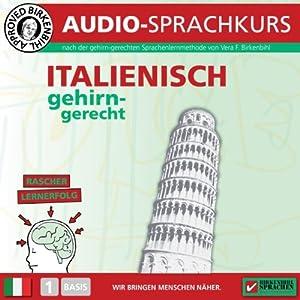 Italienisch gehirn-gerecht: 1. Basis (Birkenbihl Sprachen) Hörbuch