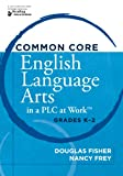 Common Core English Language Arts in a PLC at Work®, Grades K-2