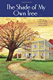 The Shade of My Own Tree, Sheila Williams, 0345465172