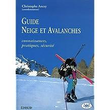 Guide Neige et avalanches. Connaissances, pratiques, sécurité (French Edition)