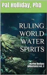 RULING WORLD WATER SPIRITS: Marine Demons (Deliverance Book 2)