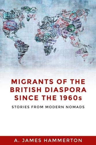 Migrants of the British Diaspora Since the 1960s: Stories From Modern Nomads