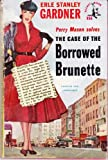 The Case of the Borrowed Brunette, Erle Stanley Gardner, 0671804707