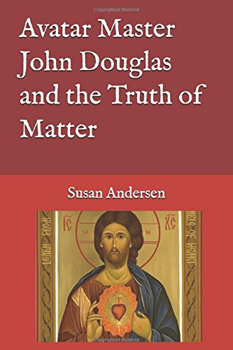 Avatar Master John Douglas and the Truth of Matter