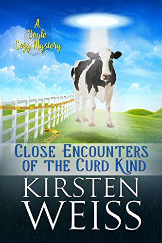 Close Encounters of the Curd Kind: A Doyle Cozy Mystery (A Wits' End Cozy Mystery Book 3) by [Weiss, Kirsten]