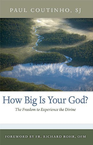 Read Online How Big Is Your God?: The Freedom to Experience the Divine pdf epub