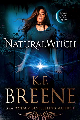 Natural Witch (Demon Days, Vampire Nights World Book 4) ()