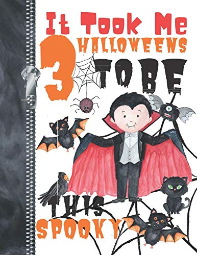 It Took Me 3 Halloweens To Be This Spooky: Scary Halloween Trick Or Trick Flying Vampire Doodling & Drawing Art Book Sketchbook Journal For Boys ()