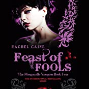 Feast of Fools: The Morganville Vampires, Book 4 | Rachel Caine