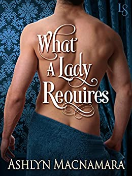 What a Lady Requires (The Eton Boys Trilogy Book 3) by [Macnamara, Ashlyn]