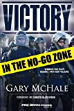 Victory in the No-Go Zone by Gary McHale (2013-09-18)