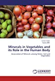 Minerals in Vegetables and Its Role in the Human Body, Sultan Alam and Seema BiBi, 3848424193