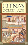China's Golden Age, Charles D. Benn, 0195176650