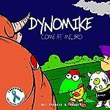 Dynomike: Come At Me, Bro (Anti-Bullying Books for Children, Self-Esteem Books, Age 3 - 8)