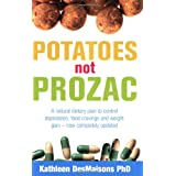 Potatoes Not Prozac: How to Control Depression, Food Cravings and Weight Gainby Kathleen Desmaisons