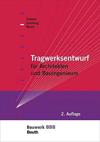 Tragwerksentwurf: für Architekten und Bauingenieure Bauwerk-Basis-Bibliothek Taschenbuch – 7. September 2011 Claus Maier Susanne Samberg Jürgen Stöffler Beuth