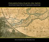 Philadelphia Places on Paper : Selections from the Eli P. Zebooker Collection, Bruce Laverty, Erin Kuykendall, 0916530043