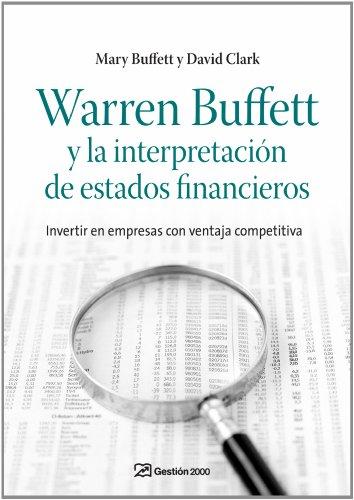 WARREN BUFFETT Y LA INTERPRETACION DE ESTADOS FINANCIEROS: INVERT IR EN EMPRESAS CON VENTAJA COMPETITIVA
