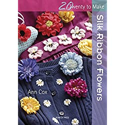 Twenty to Make: Silk Ribbon Flowers