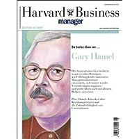 Harvard Business Manager Edition 4/2007: Die besten Ideen von Gary Hamel (Edition Harvard Business Manager)