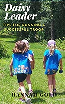Daisy Leader-Tips for Running a Successful Troop by [Gold, Hannah]