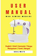 User Manual: Mini Sewing Machine: English | Hindi | Kannada | Telugu | Malayalam | Tamil | Bengali Kindle Edition
