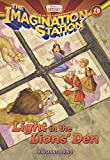 Light in the Lions' Den (AIO Imagination Station Books)