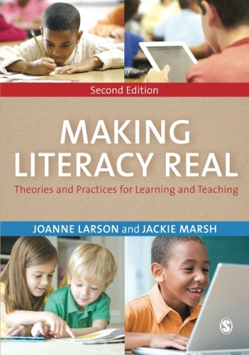 Making Literacy Real: Theories and Practices for Learning and Teaching