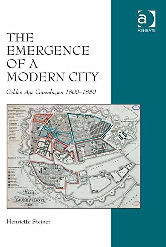 Download The Emergence of a Modern City: Golden Age Copenhagen 1800-1850 Pdf